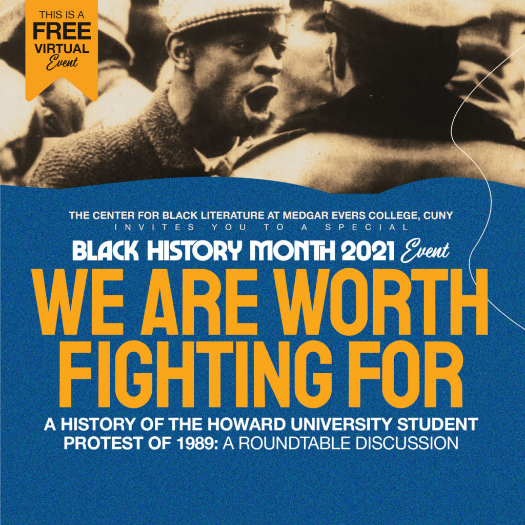 The Center for Black Literature Presents: We Are Worth Fighting For: A History of the Howard University Student Protest of 1989